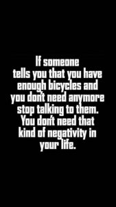 stop talking negative about bikes